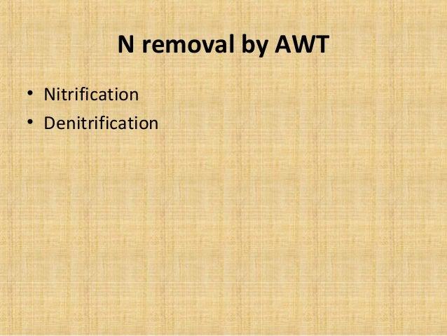 N removal by AWT• Nitrification• Denitrification