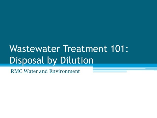 Wastewater Treatment 101: Disposal by Dilution RMC Water and Environment