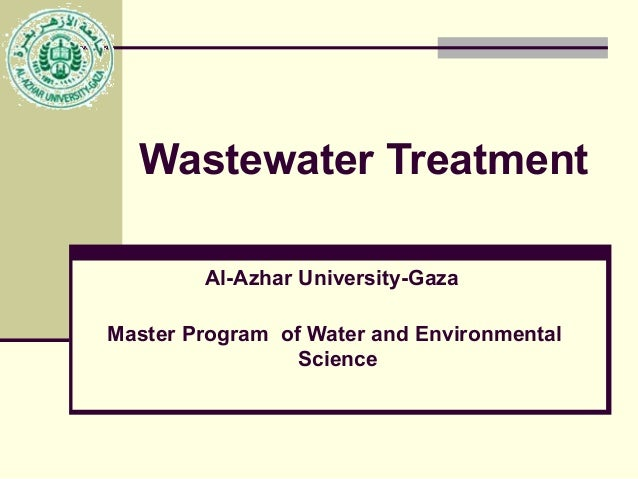 Wastewater Treatment Al-Azhar University-Gaza Master Program of Water and Environmental Science