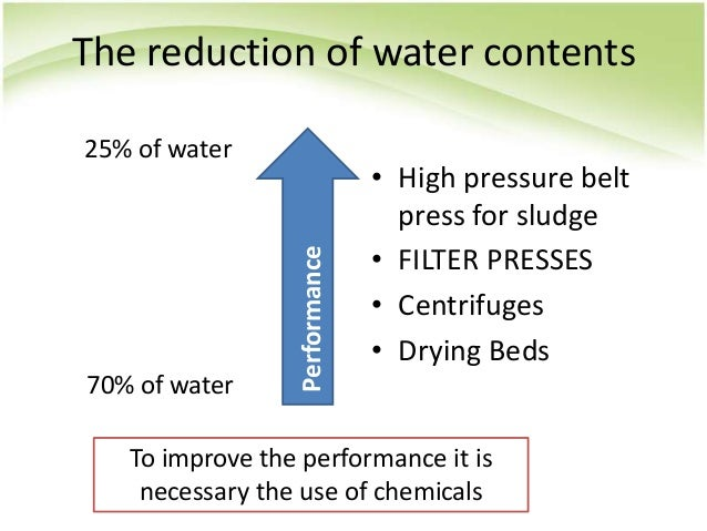 The reduction of water contents • High pressure belt press for sludge • FILTER PRESSES • Centrifuges • Drying Beds Perform...