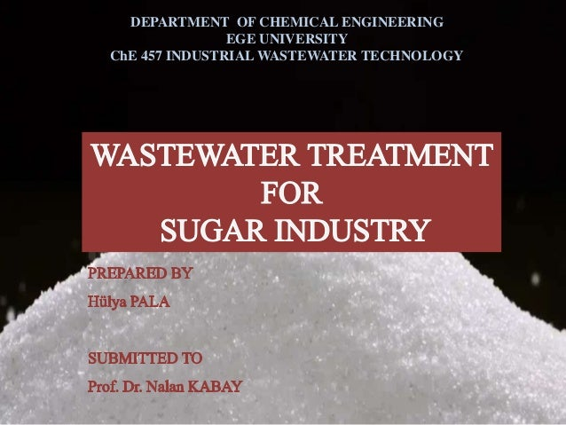 DEPARTMENT OF CHEMICAL ENGINEERING EGE UNIVERSITY ChE 457 INDUSTRIAL WASTEWATER TECHNOLOGY