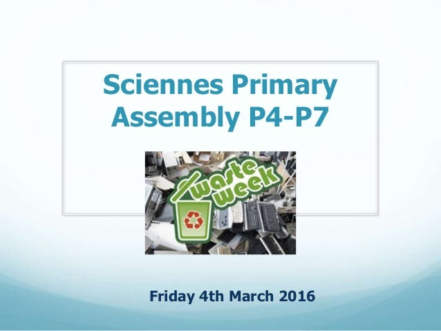 Sciennes Primary Assembly P4-P7 Friday 4th March 2016