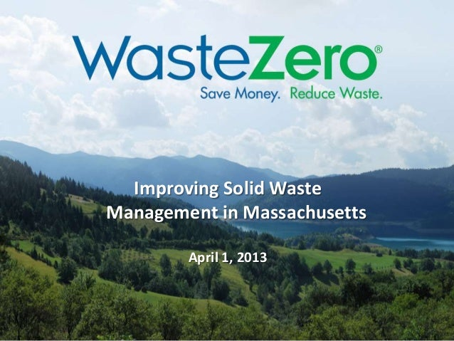 Improving Solid WasteManagement in MassachusettsApril 1, 2013