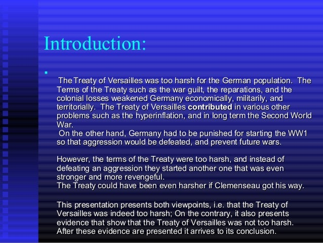 was the treaty of versailles too Posts about the treaty of versailles written by alex selwyn  the most controversial part of the treaty was article 231,  it was too harsh for the british,.