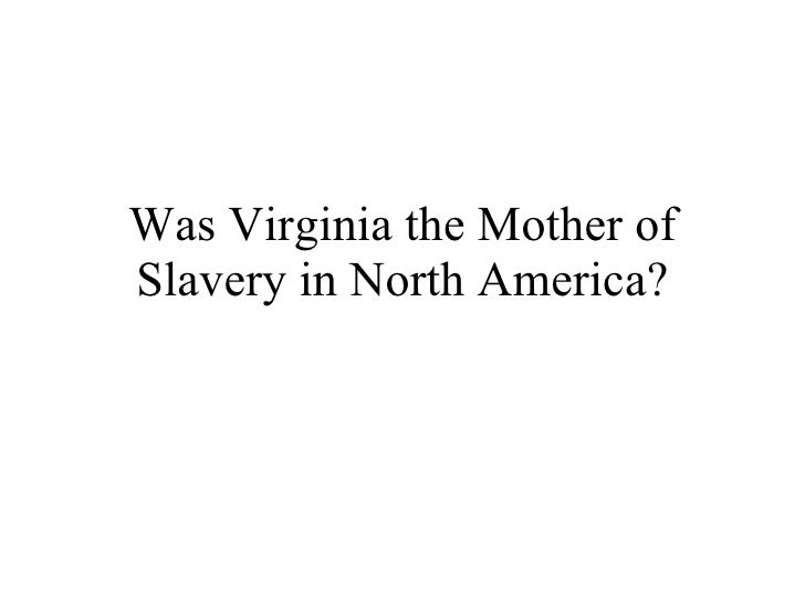 Was Virginia the Mother of Slavery in North America?