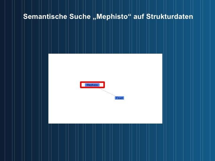 """Semantische Suche """"Mephisto"""" auf Strukturdaten"""