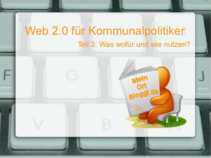 Web 2.0 für Kommunalpolitiker   Teil 3: Was wofür und wie nutzen?