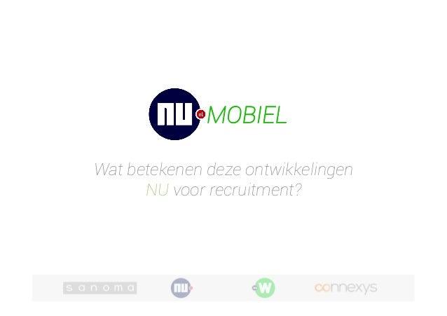 MOBIEL Wat betekenen deze ontwikkelingen NU voor recruitment?