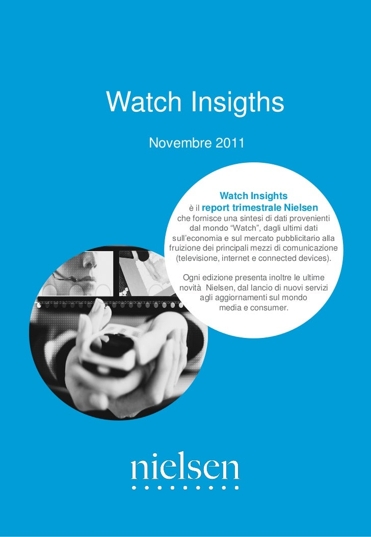 Watch Insigths   Novembre 2011                   Watch Insights          è il report trimestrale Nielsen        che fornis...