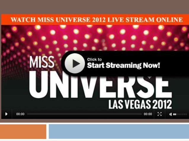 Watch Miss Universe 2012 LiveOnlineWho will be the 2012 Miss Universe winner? Find out and watch the live stream of this e...