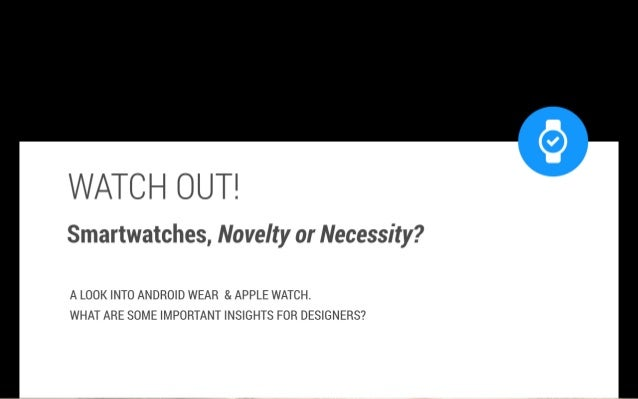 Watch Out! Smartwatches: Novelty or Necessity?