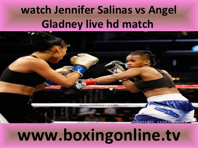 watch Jennifer Salinas vs Angel Gladney live hd match www.boxingonline.tv
