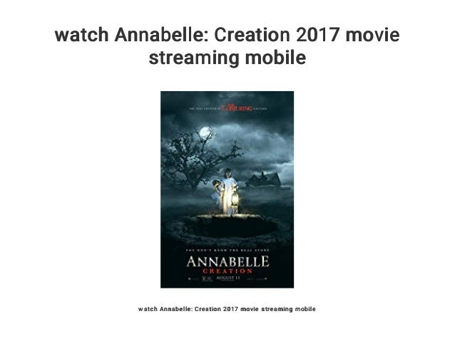Watch Annabelle Creation 2017 Movie Streaming Mobile