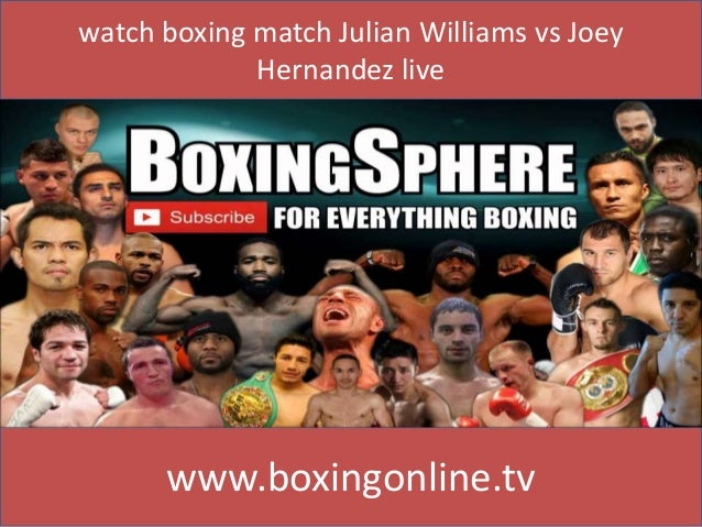 watch boxing match Julian Williams vs Joey Hernandez live www.boxingonline.tv