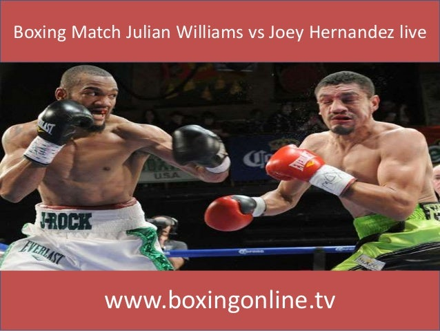 Boxing Match Julian Williams vs Joey Hernandez live www.boxingonline.tv