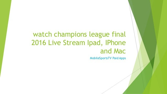 champions league stream ipad
