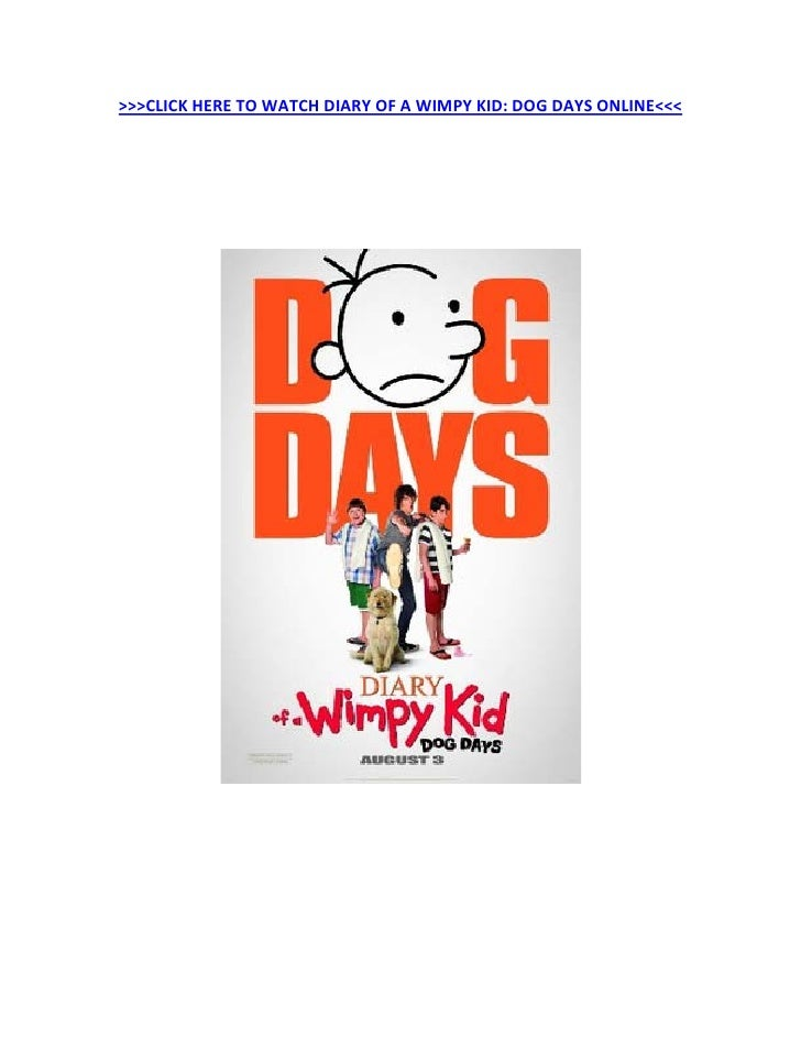 >>>CLICK HERE TO WATCH DIARY OF A WIMPY KID: DOG DAYS ONLINE<<<