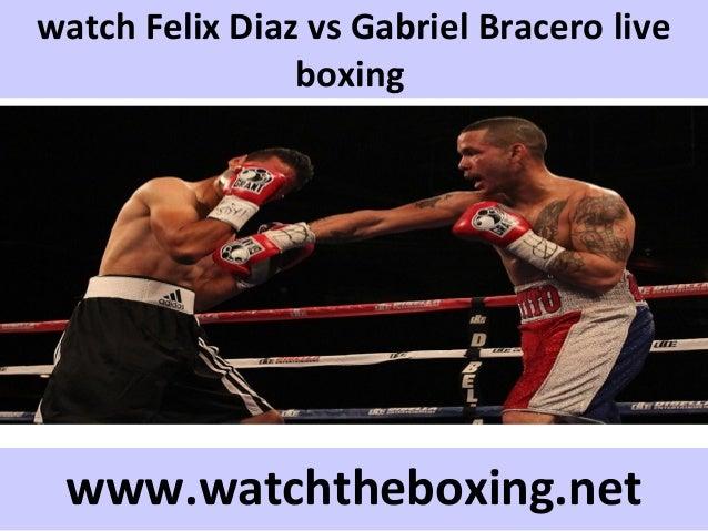 watch Felix Diaz vs Gabriel Bracero live boxing www.watchtheboxing.net