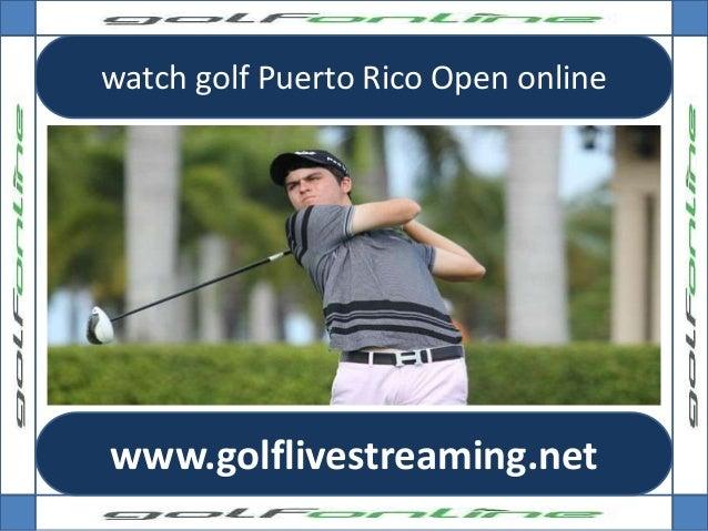 watch golf Puerto Rico Open online www.golflivestreaming.net