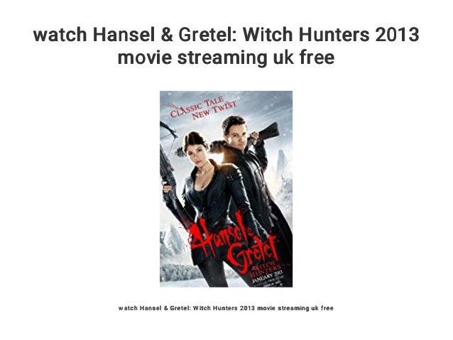 Watch Hansel Gretel Witch Hunters 2013 Movie Streaming Uk Free