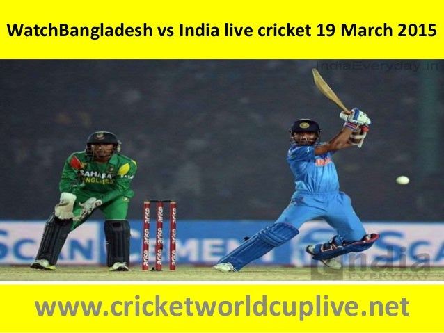 WatchBangladesh vs India live cricket 19 March 2015 www.cricketworldcuplive.net