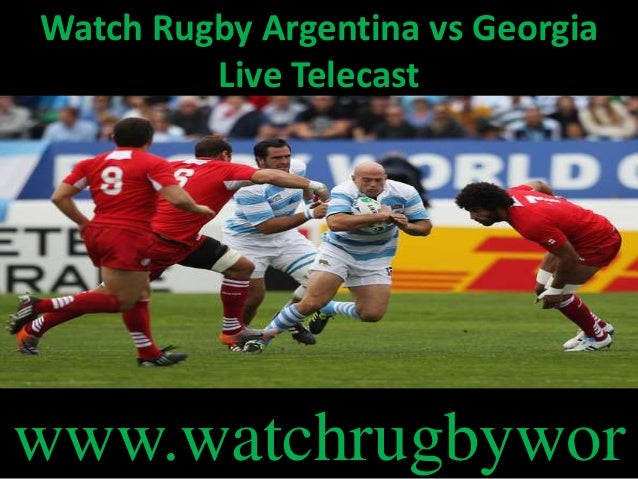 Watch Rugby Argentina vs Georgia Live Telecast www.watchrugbywor