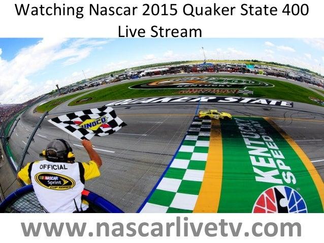 Watching Nascar 2015 Quaker State 400 Live Stream www.nascarlivetv.com