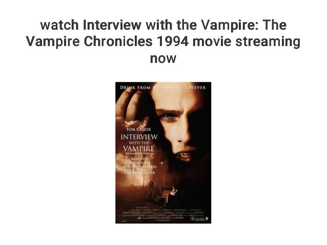 Watch Interview With The Vampire The Vampire Chronicles 1994 Movie S
