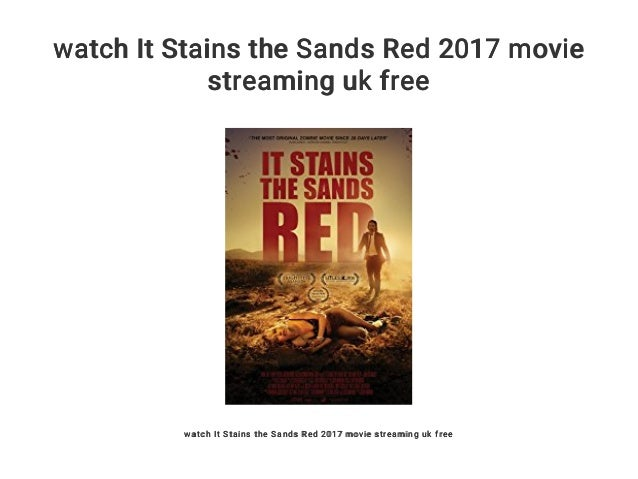 Watch It Stains The Sands Red 2017 Movie Streaming Uk Free