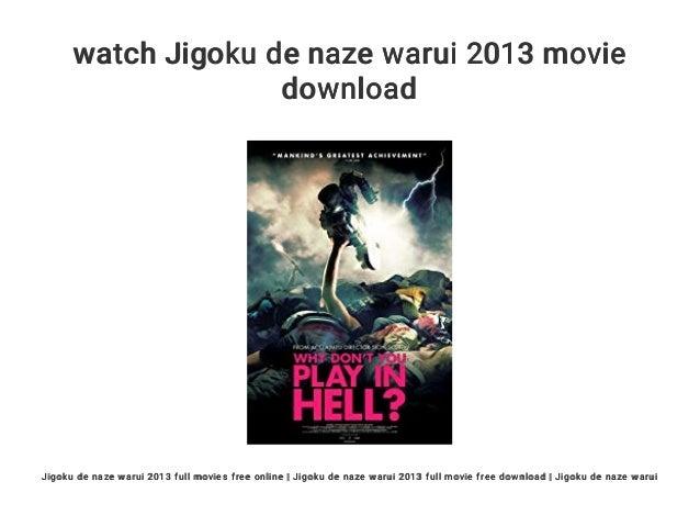 Watch jigoku de naze warui 2013 movie download.