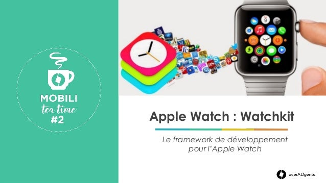 www.useradgents.com Apple Watch : Watchkit Le framework de développement pour l'Apple Watch