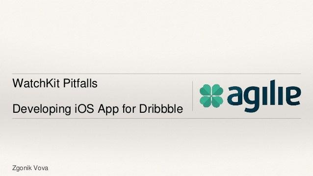 WatchKit Pitfalls Developing iOS App for Dribbble Zgonik Vova