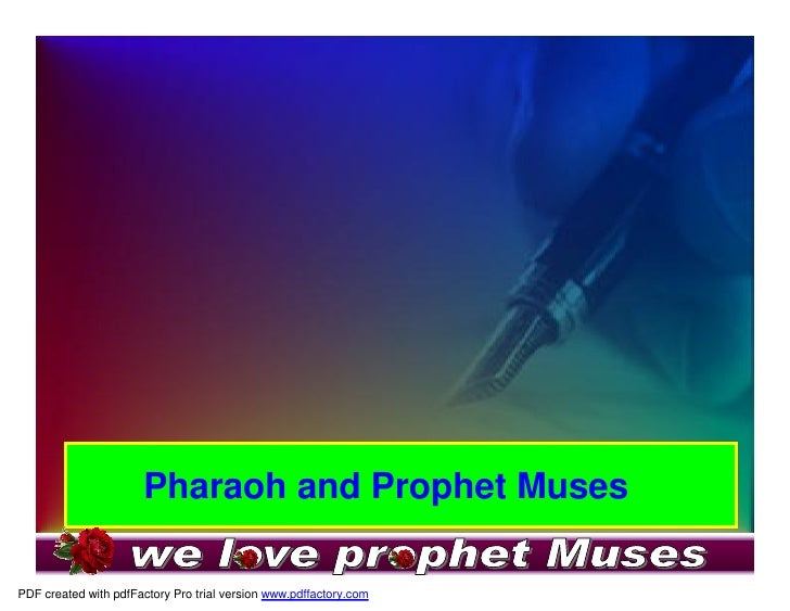 Pharaoh and Prophet Muses  PDF created with pdfFactory Pro trial version www.pdffactory.com