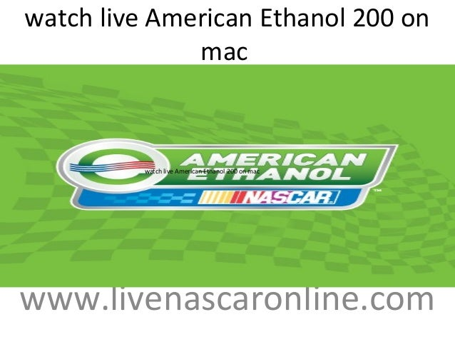 watch live American Ethanol 200 on mac www.livenascaronline.com watch live American Ethanol 200 on mac