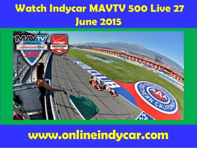 Watch Indycar MAVTV 500 Live 27 June 2015 www.onlineindycar.com