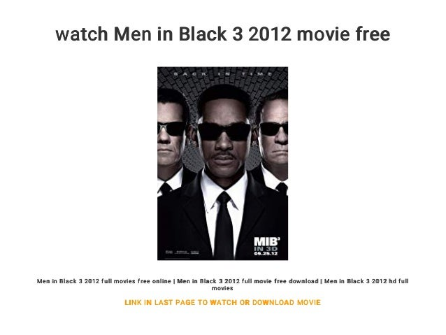Watch Men In Black 3 2012 Movie Free Men In Black 3 2012 Full Movies Free