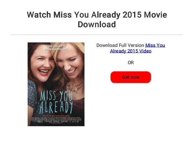 Watch Miss You Already 2015 Movie Download