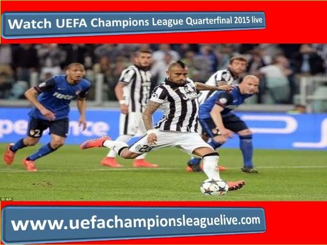 Watch UEFA Champions League Quarterfinal 2015 live  WWW.  Uefachampions| eaguelive. com