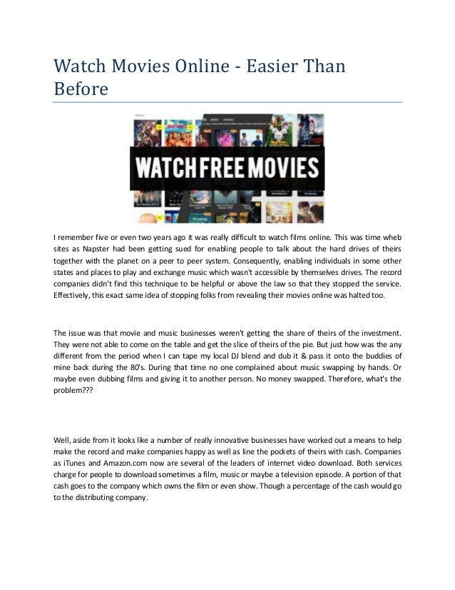 Watch Movies Online - Easier Than Before I remember five or even two years ago it was really difficult to watch films onli...