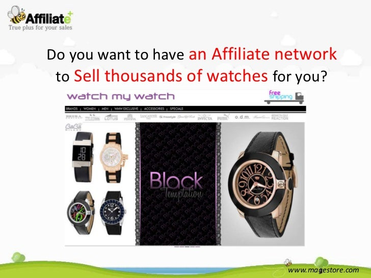 Do you want to have an Affiliate network to Sell thousands of watches for you?                                 www.magesto...