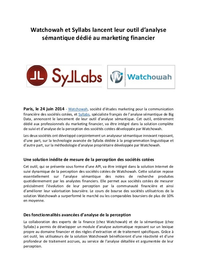 Watchowah et Syllabs lancent leur outil d'analyse sémantique dédié au marketing financier Paris, le 24 juin 2014 - Watchow...