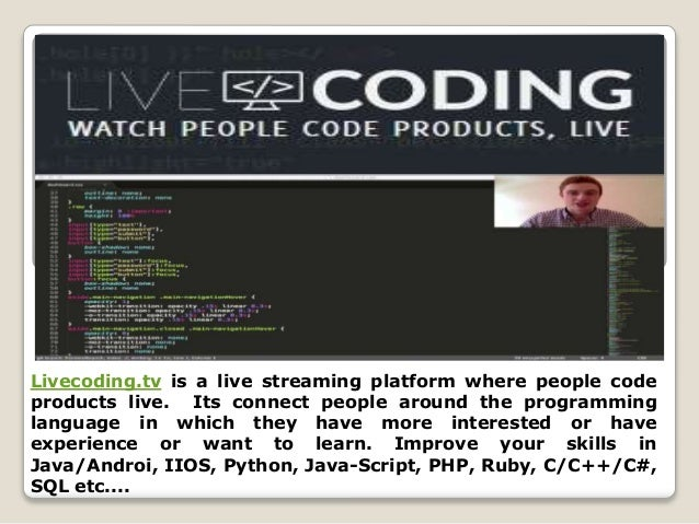Livecoding.tv is a live streaming platform where people code products live. Its connect people around the programming lang...
