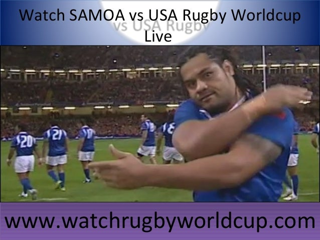 Watch SAMOA vs USA Rugby Worldcup Live www.watchrugbyworldcup.comwww.watchrugbyworldcup.com