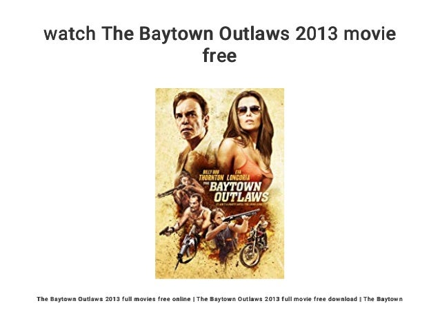 baytown outlaws free movie download
