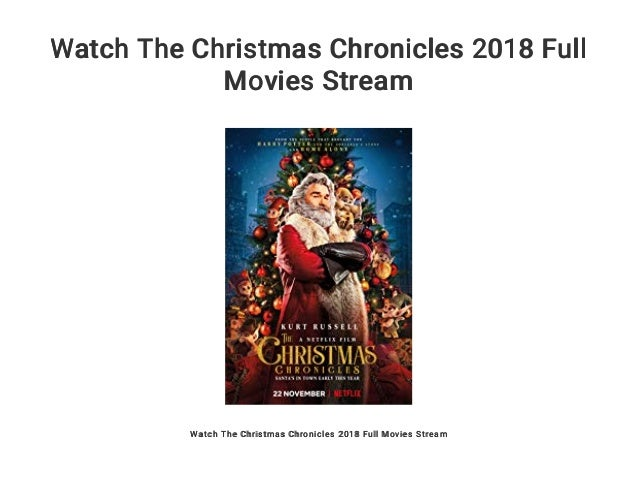 The Christmas Chronicles Poster.Watch The Christmas Chronicles 2018 Full Movies Stream