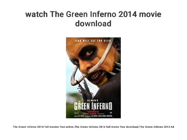 Watch The Green Inferno 2014 Movie Download