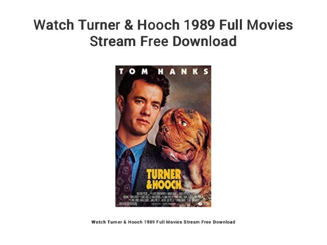 Watch Turner & Hooch 1989 Full Movies Stream Free Download Watch Turner & Hooch 1989 Full Movies Stream Free Download