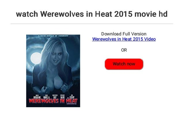 Watch Werewolves In Heat 2015 Full Movie Online Free Download