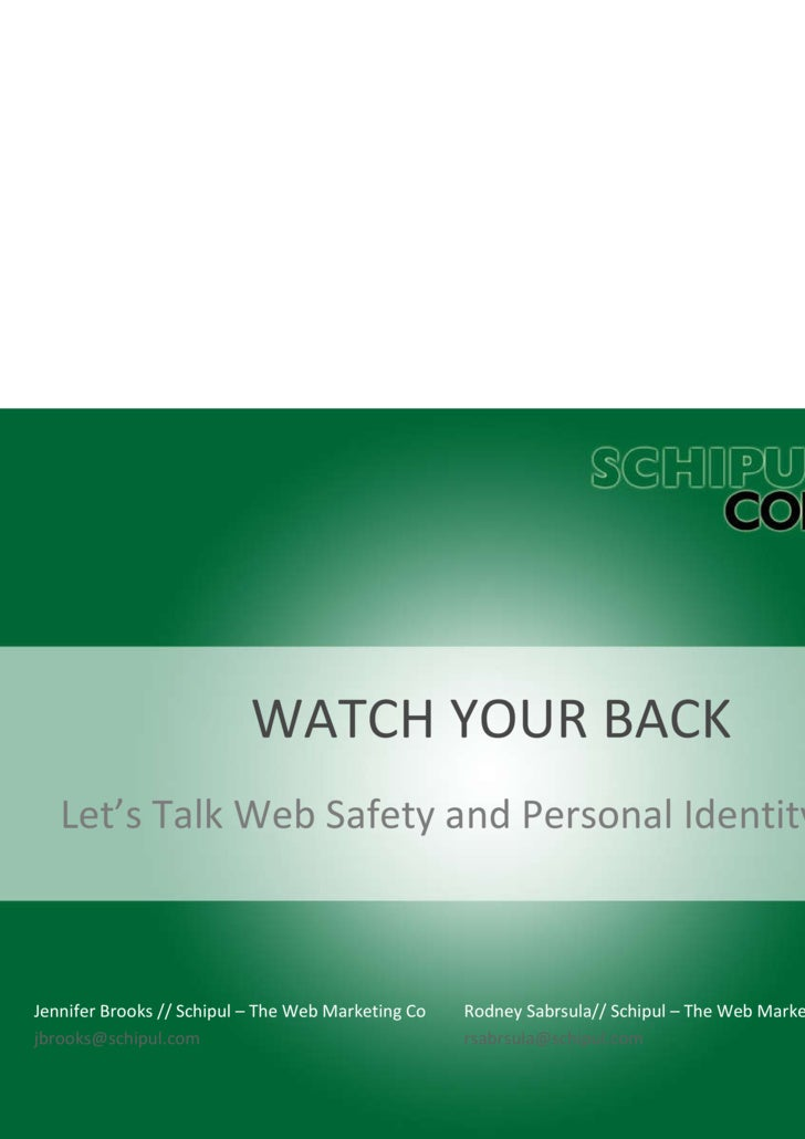WATCH YOUR BACK Let's Talk Web Safety and Personal Identity Theft