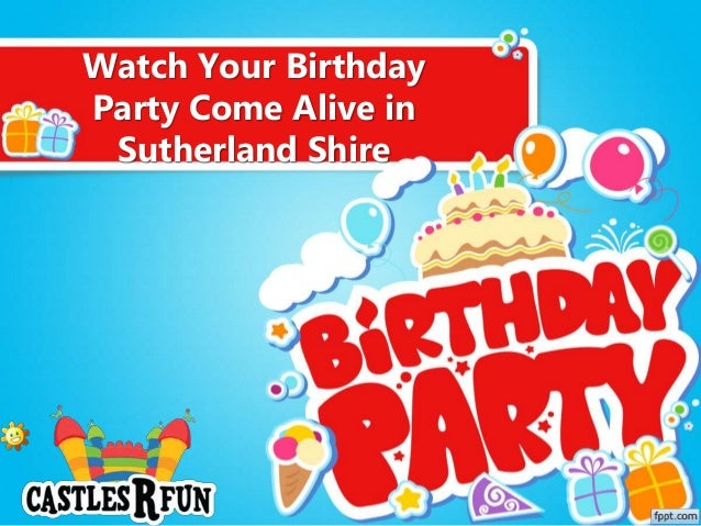 Watch Your Birthday Party Come Alive in Sutherland Shire